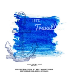 Travel background anchor on watercolor mark vector