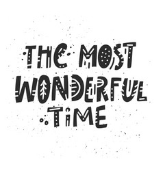 The most wonderful time lettering vector