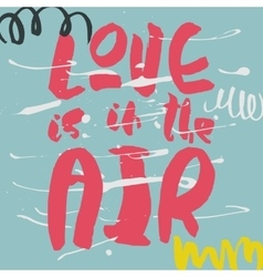 Decorative romantic poster with handlettering vector image vector image