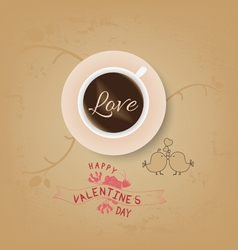 Vintage valentines cup of coffee with love vector