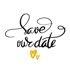 save our date calligraphy vector image