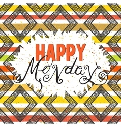 Handwritten inscription happy monday vector