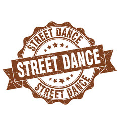 Street dance stamp sign seal vector