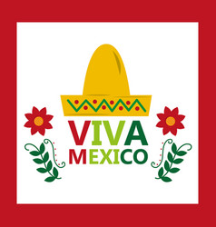 Viva mexico hat tradition culture flower vector