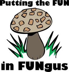 Fun in fungus vector