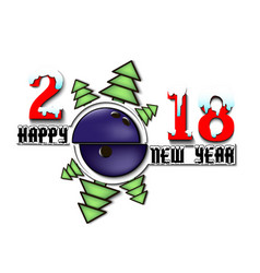 Happy new year 2018 and bowling ball vector