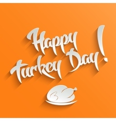 Happy turkey day - lettering greeting card vector