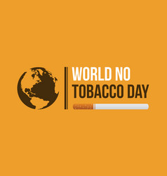 world no tobacco day on yellow background vector image vector image