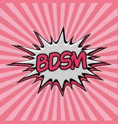 declaration of bdsm pop art vector image vector image