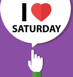 I love saturday forefinger with bubble vector