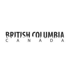British columbia canada text or labels with vector