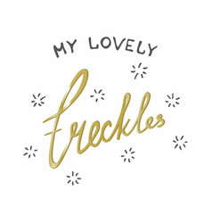 Freckles handwritten inscription available vector
