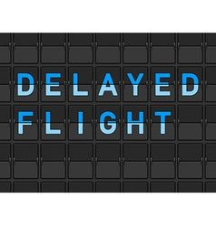 Delayed Flight Flip Board vector image