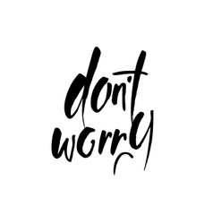 dont worry lettering vector image