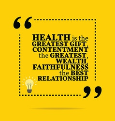 Inspirational motivational quote health is the vector