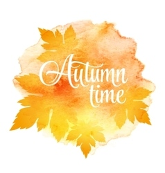 Autumn time and three leaves watercolor vector