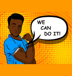 black african-american man we can do it vector image vector image