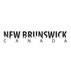 New brunswick canada text or labels with vector