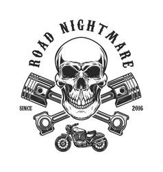 Road nightmare human skull with crossed pistons vector