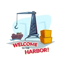 Welcome to the harbor vector
