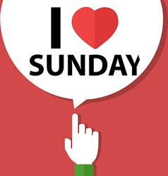 I love sunday forefinger with bubble vector