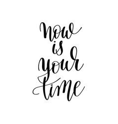 Now is your time inspirational quote about summer vector