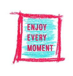 Motivation poster enjoy every moments vector