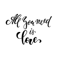 all you need is love hand drawn creative vector image vector image