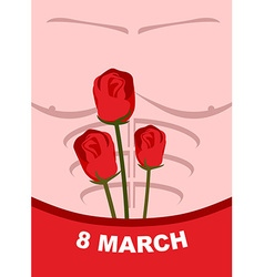 8 march womens day from body of a man with roses vector