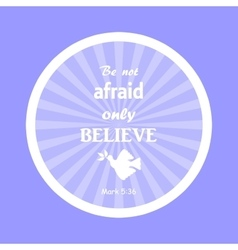 Bible verse not fear only believe vector