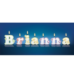 Brianna written with burning candles vector