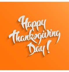 Happy Thanksgiving Day 3d Calligraphic Text with vector image vector image
