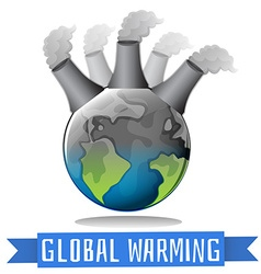 Global warming theme with earth and factory vector
