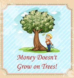 Idiom money doesnt grow on trees vector