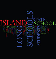The long and short of long island schools text vector