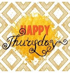 Handwritten inscription Happy Thursday vector image