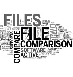 active file compare what is it text word cloud vector image vector image