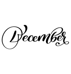 hand drawn typography lettering word december vector image vector image