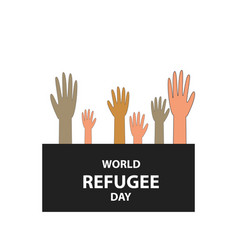 World refugee day 20 june hands of people vector