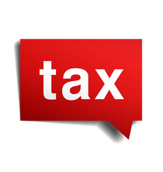 Tax red 3d realistic paper speech bubble isolated vector