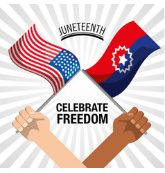 Hands with flags to celebrate freedom juneteenth vector