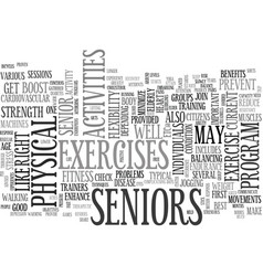Activities for seniors should aim for physical vector