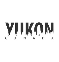 Yucon canada text or labels with silhouette of vector