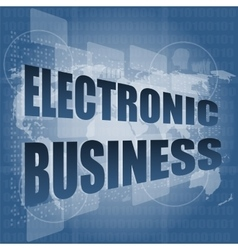 Electronic business word on digital touch screen vector