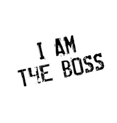 I am the boss rubber stamp vector