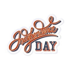 Independence Day Lettering vector image vector image