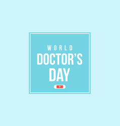 World doctor day for greeting card vector