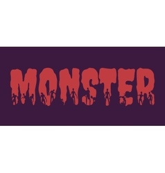 Monster word and silhouettes on them vector image vector image