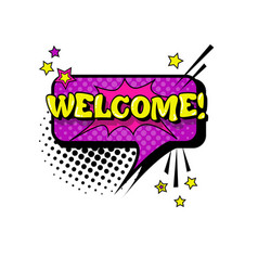 Comic speech chat bubble pop art style welcome vector