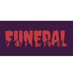 Funeral word and silhouettes on them vector image